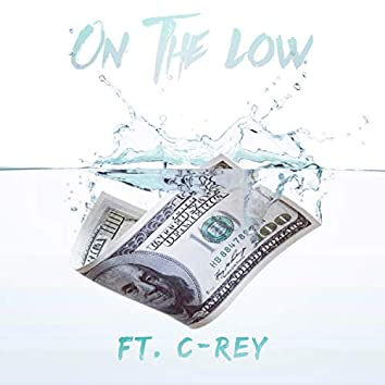 On the Low (feat. C-Rey)