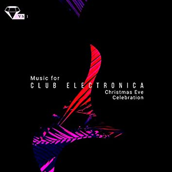 Club Electronica - Music For Christmas Eve Celebration