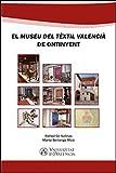 El 'Museu del Tèxtil Valencià' de Ontinyent (Catalan Edition)