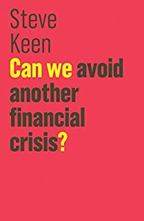 Can We Avoid Another Financial Crisis? (The Future of Capitalism)