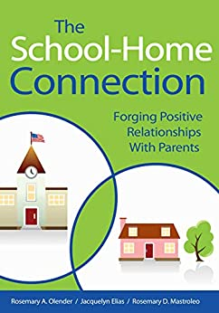 The School-Home Connection: Forging Positive Relationships with Parents by [Rosemary A. Olender, Jacquelyn Elias, Rosemary D. Mastroleo]