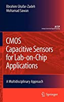 CMOS Capacitive Sensors for Lab-on-Chip Applications: A Multidisciplinary Approach (Analog Circuits and Signal Processing)