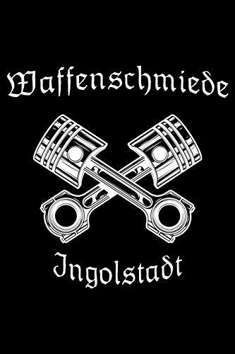 Waffenschmiede Ingolstadt - Notizbuch Notizblock Notebook: Notizbuch 120 Seiten mit Punkteraster