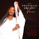 The Prophetic Ancient Voice