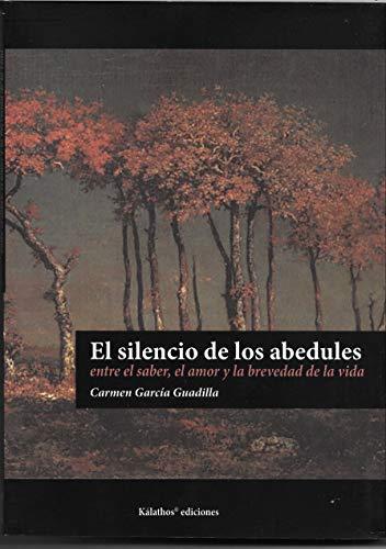 El silencio de los abedules: entre el saber, el amor y la brevedad de la vida