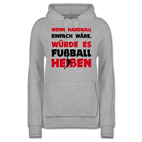 Handball - Wenn Handball einfach wäre, würde es Fußball heißen - S - Grau meliert - Handball Pulli - JH001F - Damen Hoodie und Kapuzenpullover für Frauen