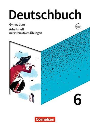 Deutschbuch Gymnasium - Zu den Ausgaben Allgemeine Ausgabe, Niedersachsen - Neue Ausgabe: 6. Schuljahr - Arbeitsheft mit interaktiven Übungen auf scook.de: Mit Lösungen