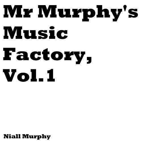 Mr Murphy's Music Factory, Vol. 1 [Explicit]