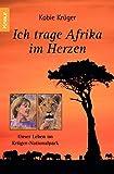 Ich trage Afrika im Herzen: Unser Leben im Krüger Nationalpark