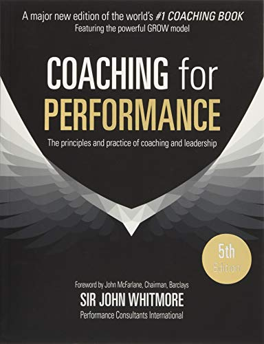 Compare Textbook Prices for Coaching for Performance Fifth Edition: The Principles and Practice of Coaching and Leadership UPDATED 25TH ANNIVERSARY EDITION 5 Edition ISBN 9781473658127 by Whitmore, John
