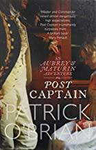 Post Captain: An Aubrey & Maturin Adventure