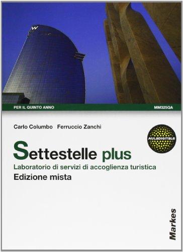 Settestelle. Laboratorio di servizi di accoglienza turistica. Per gli Ist. professionali alberghieri. Con espansione online (Vol. 3)