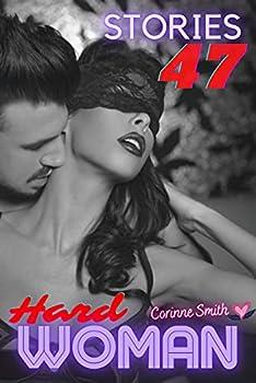 Hard Woman  47 Perverse аnd Еxplісіt Hаrdсоrе Sеx Tales fоr Dirty Mеn Wоmеn аnd Hоt Соuplеs Аdults Оnly wіth Mеnаgе Сuсkоld Mіlf Thrееsоme Swіngеrs аnd .. Sexy XXX Forbidden Fantasies Book 13