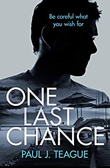 One Last Chance (Non-Stop Action Psychological Thrillers Book 1) by [Paul J. Teague]