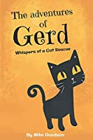 The Adventures Of Gerd: Whispers Of A Cat Rescue