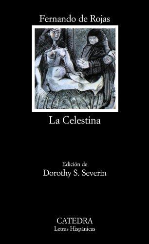 La Celestina (COLECCION LETRAS HISPANICAS) (Letras Hispanicas, 4) (Spanish Edition)
