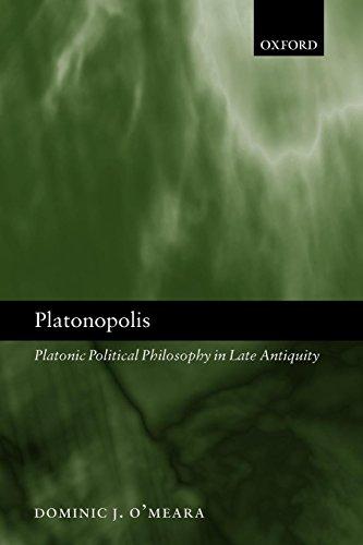 Platonopolis: Platonic Political Philosophy in Late Antiquity -  O'Meara, Dominic J., Paperback