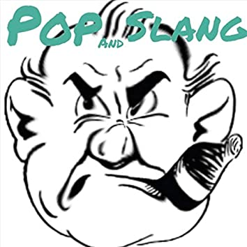 Pop and Slang (feat. Product Arizona & Tyas)