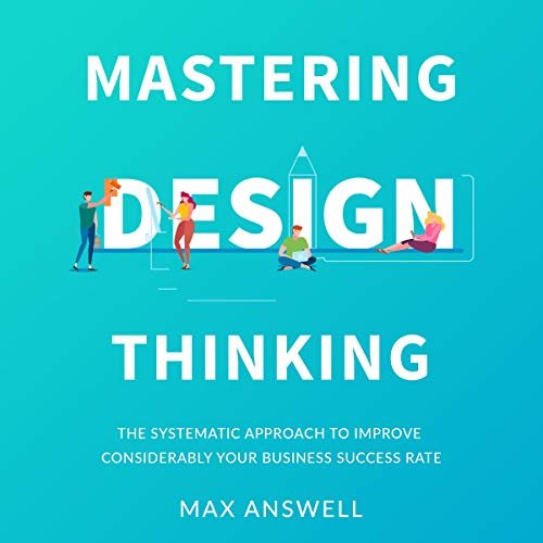 Mastering Design Thinking cover art