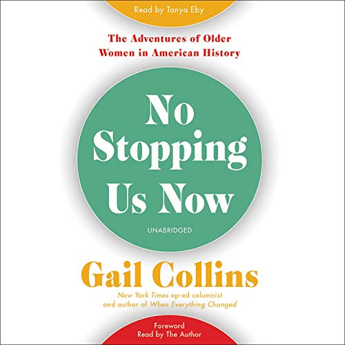 No Stopping Us Now Audiobook By Gail Collins cover art