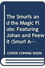 The Smurfs and the Magic Flute: Featuring Johan and Peewit (Smurf Adventure) ペーパーバック