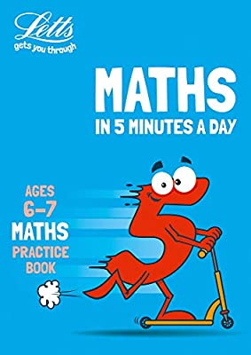 Letts maths in 5 minutes ? Letts maths in 5 minutes age 6-7 by Letts