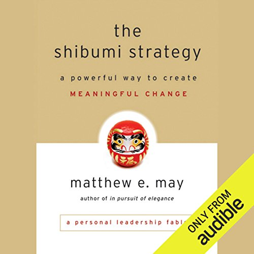 The Shibumi Strategy: A Powerful Way to Create Meaningful Change Titelbild