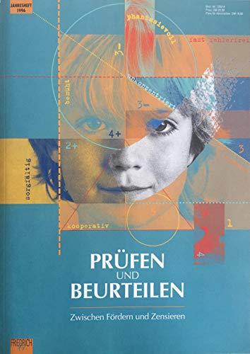 Prüfen und Beurteilen. Zwischen fördern und zensieren. Jahresheft 1996.
