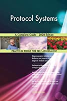 Protocol Systems A Complete Guide - 2020 Edition
