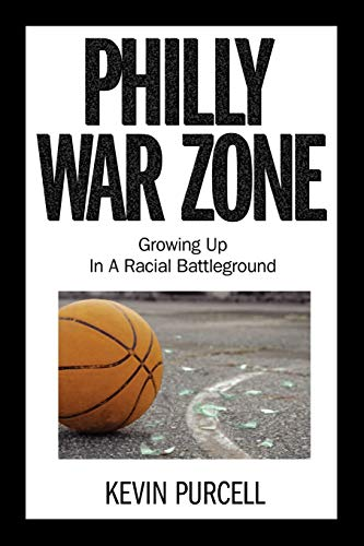 Philly War Zone: Growing Up in a Racial Battleground