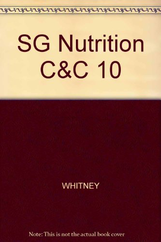 Study Guide for Sizer/Whitney's Nutrition Concepts and Controversies, 10th