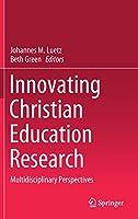 Innovating Christian Education Research: Multidisciplinary Perspectives