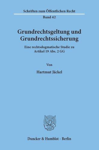Grundrechtsgeltung und Grundrechtssicherung.: Eine rechtsdogmatische Studie zu Artikel 19 Abs. 2 GG.