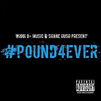 Pound 4 Ever