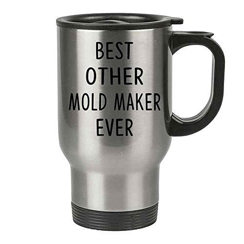 Funny Gift For MOLD MAKER 14oz Stainless Steel Travel Mug - Best MOLD MAKER Ever
