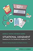 Situational Judgement: Questions For The Situational Judgement Test (Medical School Revision Guides)