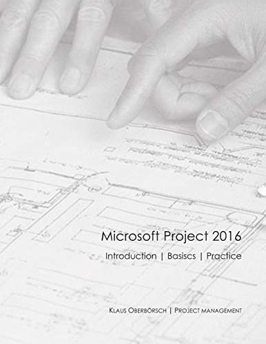 Microsoft Project 2016 English: After the successful publication of my book about the basics of MS Project 2016 in Germany (ranked among the top 50 of ... the English version is now available