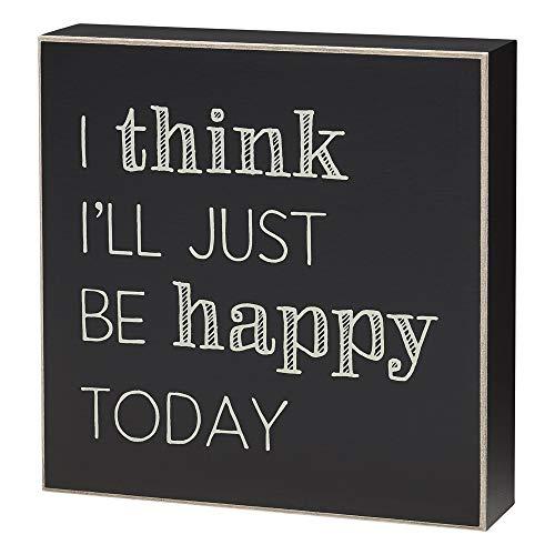 Collins Letrero de Madera con Texto en inglés I Think I'Ll Just Be Happy Today