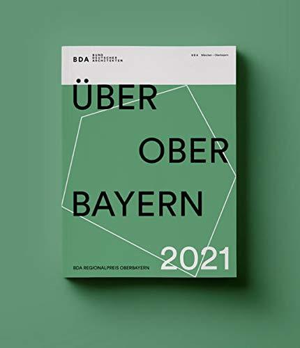 Über Oberbayern 2021: BDA Regionalpreis Oberbayern