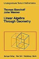 Title: Linear algebra through geometry Undergraduate text