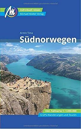 Südnorwegen Reiseführer Michael Müller Verlag: Individuell reisen mit vielen praktischen Tipps, inkl.Faltkarte 1:1.000.000