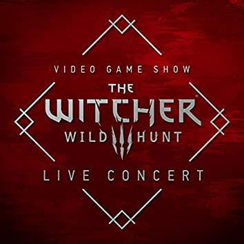 The Witcher 3: Wild Hunt (Original Game Soundtrack) (Live at Video Game Show 2016)
