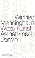 Wozu Kunst?: Aesthetik nach Darwin