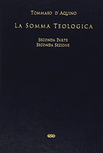 La somma teologica. Testo latino a fronte. Vol. 3/4: 2\2