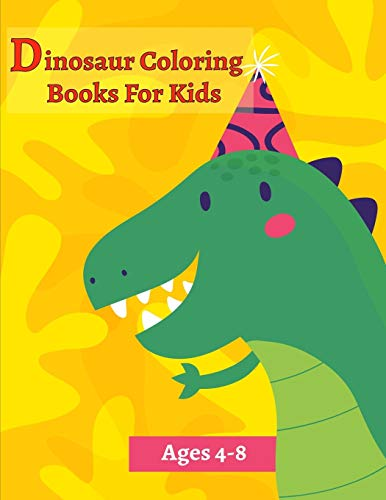Dinosaur Coloring Books For Kids Ages 4-8: Activity Book For Toddlers and Adult , childrens Books Animals Age 3-8 (Coloring Books For Kids Ages 4-8 Animals, Band 3)
