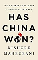 Has China Won?: The Chinese Challenge to American Primacy