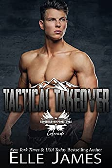 Tactical Takeover (Brotherhood Protectors Colorado Book 4) by [Elle James]