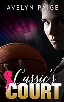 Cassie's Court (Cassie's Love Book 1) by [Avelyn Paige, Rebecca Pau, Wendi Temperado]