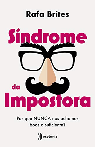 Síndrome da impostora: Por que nunca nos achamos boas o suficiente?
