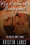 My Husband's Houseguest: An Erotic MMF Story (Stags & Vixens Book 1)